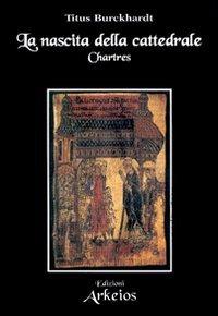 La Nascita della Cattedrale Chartres