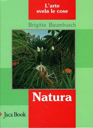 Natura - L'arte Svela le Cose