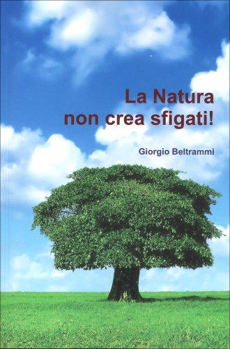 La Natura Non Crea Sfigati!