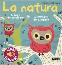 La Natura - I miei Piccoli Libri Sonori