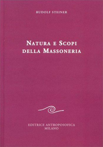 Natura e Scopi della Massoneria