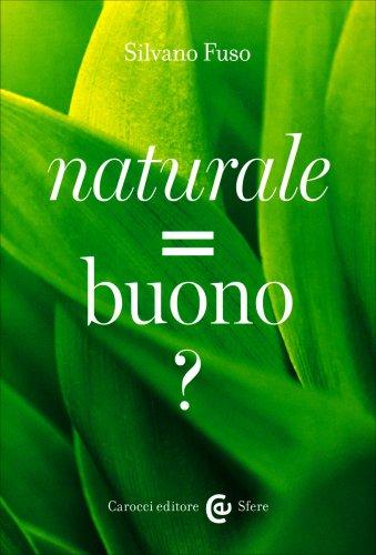Naturale = Buono?