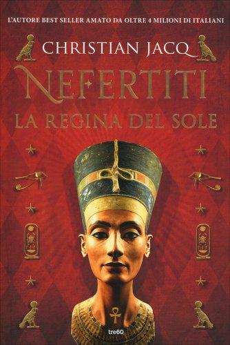 Nefertiti - La Regina del Sole
