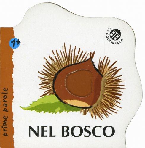 Nel Bosco - Prime Parole