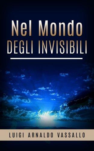 Nel Mondo degli Invisibili (eBook)