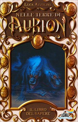 Il Libro del Sapere - Nelle Terre di Aurion Vol.1