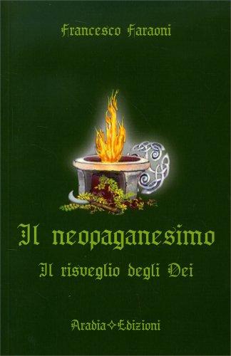 Il Neopaganesimo - Il Risveglio degli Dei