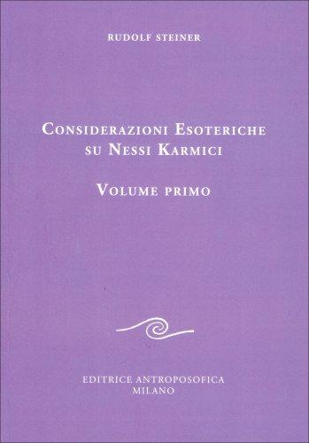 Considerazioni Esoteriche sui Nessi Karmici - Volume primo