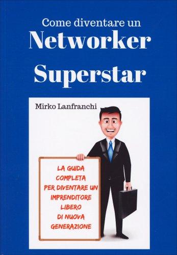 Come  Diventare un Networker Superstar