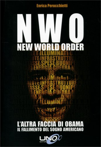N.W.O. New World Order - L'Altra Faccia di Obama