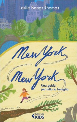 New York, New York - Una Guida per Tutta la Famiglia