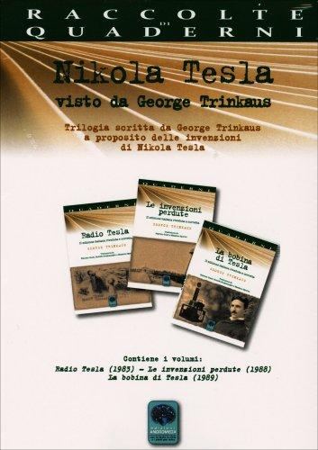 Cofanetto: Nikola Tesla - Visto da George Trinkaus