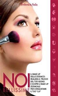 Noi bellissime - Il Make Up dello Zodiaco - Vol. 4 (eBook)
