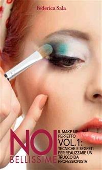 Noi bellissime - Il Make Up Perfetto - Vol. 1 (eBook)