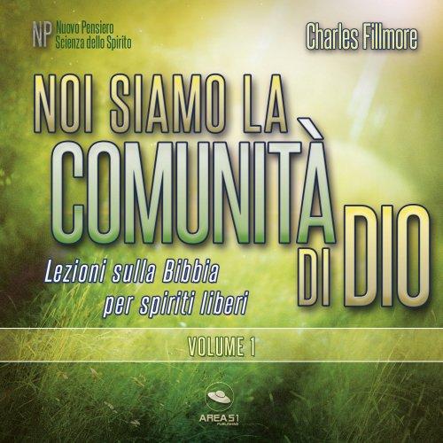Noi siamo la comunità di Dio. Volume 1 (Audiolibro Mp3)