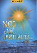 Noi e la Spiritualita'....