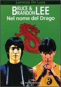 Bruce & Brandon Lee: Nel Nome del Drago