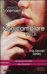 Non Cambiare Mai. The Secret Series