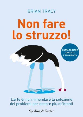 Non Fare lo Struzzo (eBook)