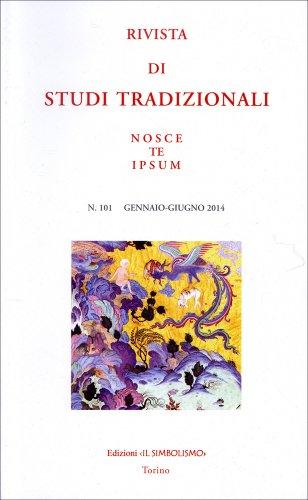 Rivista di Studi Tradizionali Nosce Te Ipsum n. 101 - Gennaio/Giugno 2014
