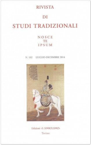 Rivista di Studi Tradizionali Nosce Te Ipsum n. 102 - Luglio/Dicembre 2014