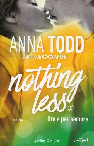 Nothing Less - Ora e per Sempre - Volume 2