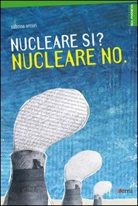 Nucleare Si? Nucleare No
