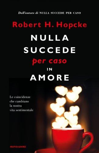 Nulla Succede per Caso in Amore (eBook)