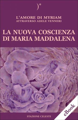 La Nuova Coscienza di Maria Maddalena (eBook)
