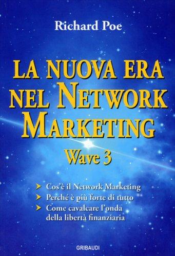La Nuova Era nel Network Marketing - Wave 3