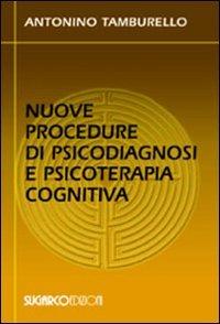 Nuove Procedure di Psicodiagnosi e Psicoterapia Cognitiva