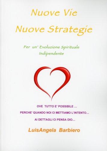 Nuove Vie, Nuove Strategie - Per un' Evoluzione Spirituale Indipendente
