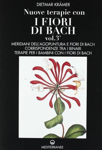 Nuove terapie con i Fiori di Bach vol. 3