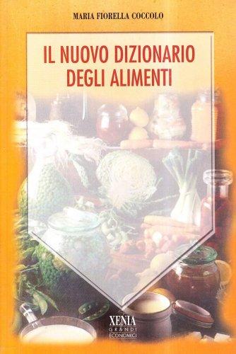 Il Nuovo Dizionario degli Alimenti
