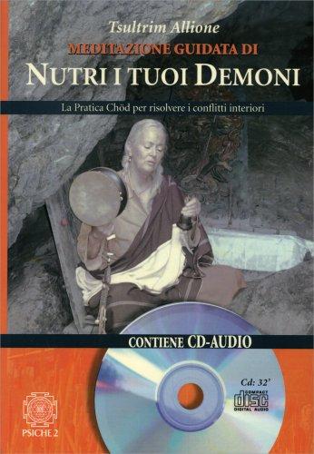 Meditazione Guidata di Nutri i Tuoi Demoni - Con CD Incluso