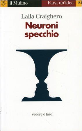 Neuroni Specchio Libro Di Laila Craighero