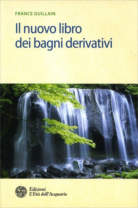 Il Nuovo Libro dei Bagni Derivativi - Di France Guillain f0a4dedec488