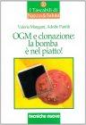 OGM e Clonazione: la Bomba è nel Piatto!