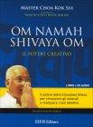 Om Namah Shivaya Om - Il Potere Creativo