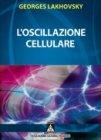 L'Oscillazione Cellulare