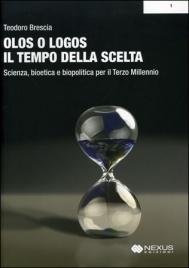 OLOS O LOGOS - IL TEMPO DELLA SCELTA di Teodoro Brescia