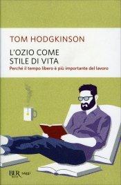 L'OZIO COME STILE DI VITA di Tom Hodgkinson
