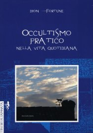 Occultismo Pratico nella Vita...