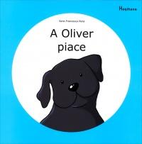 A Oliver Piace - A Oliver Non Piace