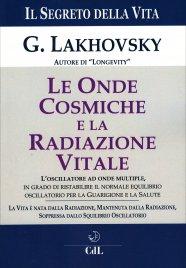 Le Onde Cosmiche e la Radiazione Vitale - Il Segreto della Vita