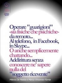 """Operare """"Guarigioni"""" - Sia Fisiche che Psichiche- da Remoto (eBook)"""