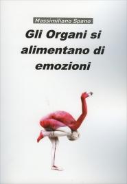 Gli Organi si Alimentano di Emozioni