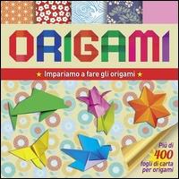 Origami: Impariamo a Fare gli Origami