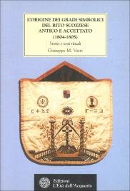 L'Origine dei Gradi Simbolici del Rito Scozzese Antico e Accettato (1804-1805)