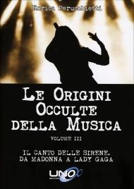 Le Origini Occulte della Musica - Volume 3